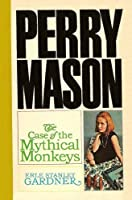 The Case of the Mythical Monkeys (Perry Mason #59)