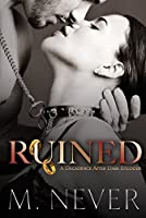 Ruined: A Decadence after Dark Epilogue (Decadence After Dark, #3)