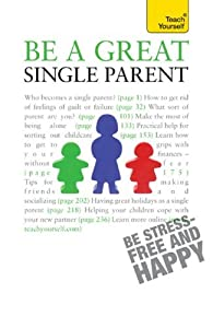 Be a Great Single Parent: Teach Yourself