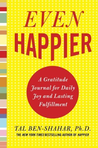 Even-Happier-A-Gratitude-Journal-for-Daily-Joy-and-Lasting-Fulfillment