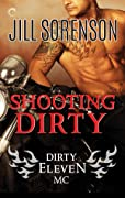 Shooting Dirty (Dirty Eleven, #2)