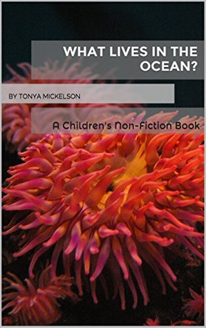 What Lives in the Ocean?: A Children's Non-Fiction Book (Animal Habitats 1)