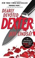 Dearly Devoted Dexter (Dexter, #2)