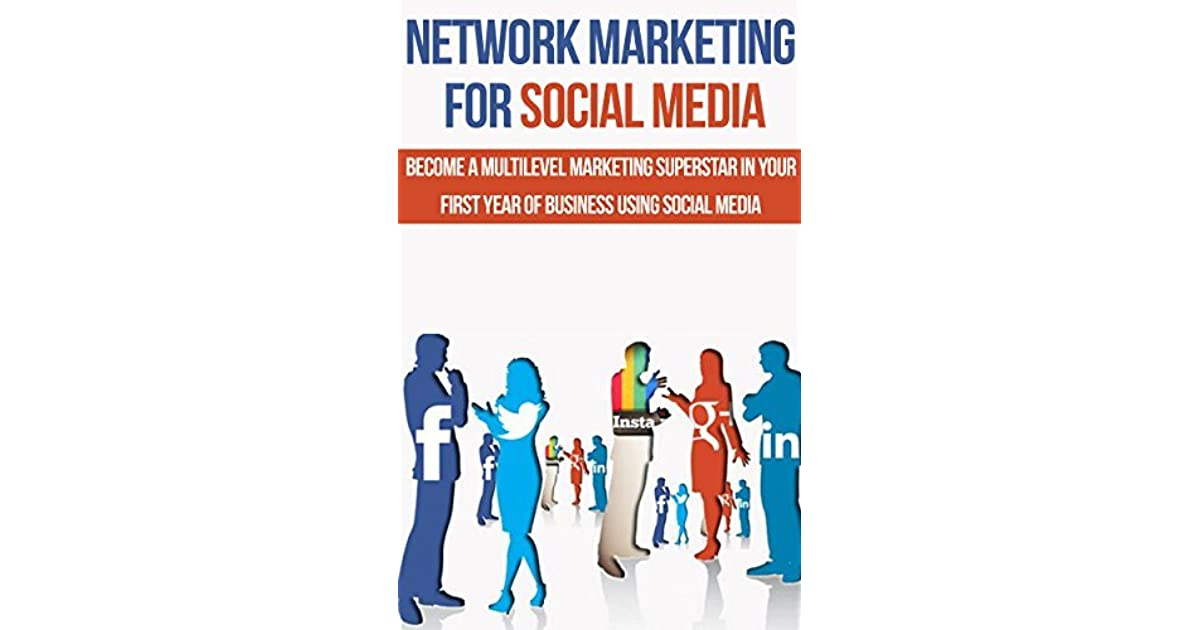 release date: e1030 41fb7 Network Marketing for Social Media  Become a Multilevel Marketing Superstar  in Your First Year of Business Using Social Media (Work From Home Ideas, ...