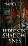 Hidden in Shadow Pines