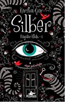 Silber: Rüya Yolculuğu (Rüyalar Kitabı, #1)