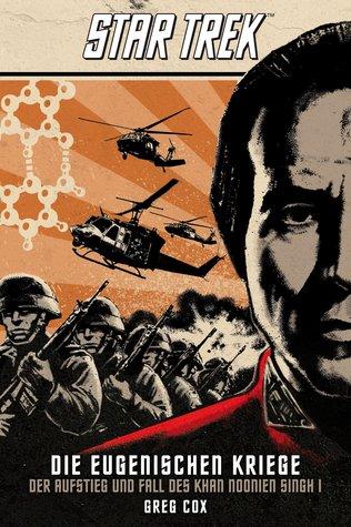 Der Aufstieg und Fall des Khan Noonien Singh (Star Trek - Die Eugenischen Kriege, #1)
