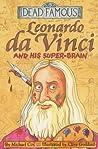 Leonardo Da Vinci And His Super-Brain (Dead Famous)