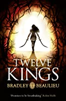 Twelve Kings (The Song of Shattered Sands, #1)