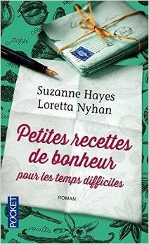 Petites Recettes de bonheur pour les temps difficiles by Suzanne Hayes