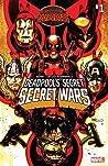 Deadpool's Secret Secret Wars #1 by Cullen Bunn