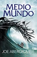 Medio mundo (El mar quebrado, #2)