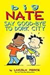 Big Nate: Say Goo...