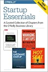 Startup Essentials: A Curated Collection of Chapters from the O'Reilly Business Library