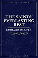 The Saint's Everlasting Rest (Vintage Puritan)