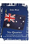 No Quarter: Unlawful Killing and Surrender in the Australian War Experience 1915-1918
