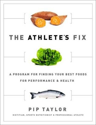 The Athlete's Fix: A Program for Finding Your Best Foods for Performance and Health