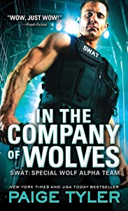 In the Company of Wolves (SWAT: Special Wolf Alpha Team, #3)