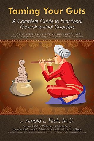 Taming Your Guts: A Complete Guide to Funtional Gastrointestinal Disorders