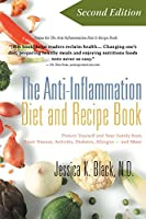 The Anti-Inflammation Diet and Recipe Book: Protect Yourself and Your Family from Heart Disease, Arthritis, Diabetes, Allergies, —and More