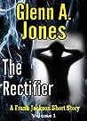 The Rectifier: Volume 1 (A Frank Jackson Short Story)
