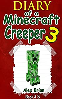 Diary Of A Minecraft Creeper 3: Unofficial Minecraft Book