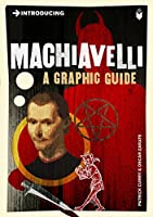 Introducing Machiavelli: A Graphic Guide (Introducing...)