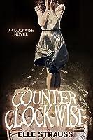 Counter Clockwise (Clockwise, #4)