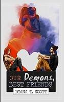Our demons, best friends