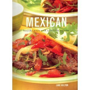 Mexican - Healthy Ways With A Favourite Cuisine