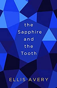 The Sapphire and the Tooth (Kindle Single) (The Family Tooth Book 1)