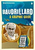 Introducing Baudrillard: A Graphic Guide (Introducing...)