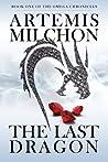 The Last Dragon (Omega Chronicles Book 1)