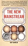 The New Mainstream: How the Multicultural Consumer Is Transforming American Business