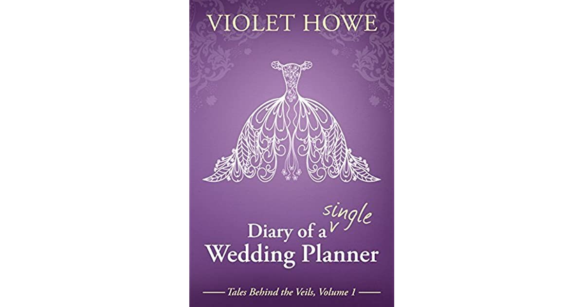 Diary of a single wedding planner by violet howe fandeluxe Document