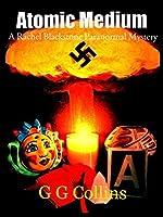 Atomic Medium (Rachel Blackstone Paranormal Mystery Series #3)