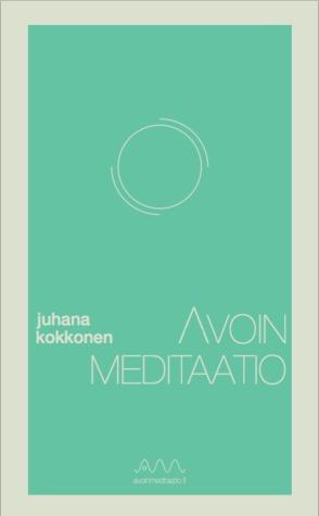Avoin meditaatio by Juhana Kokkonen