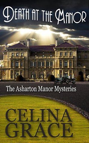 Death at the Manor (The Asharton Manor Mysteries, #1) by Celina Grace