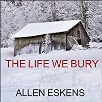 The Life We Bury (Joe Talbert, #1; Max Rupert, #1)