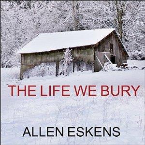 The Life We Bury (Joe Talbert, #1; Max Rupert, #1)