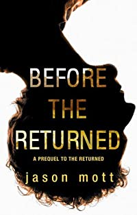 Before The Returned: Includes The First, The Sparrow, The Choice