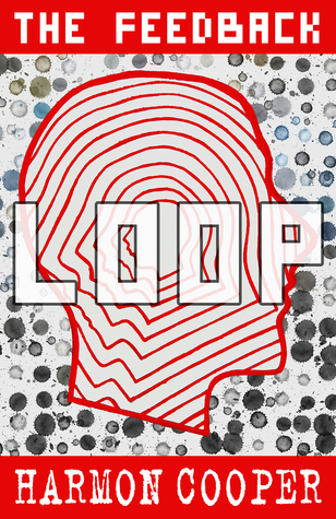 The Feedback Loop (The Feedback Loop #1)
