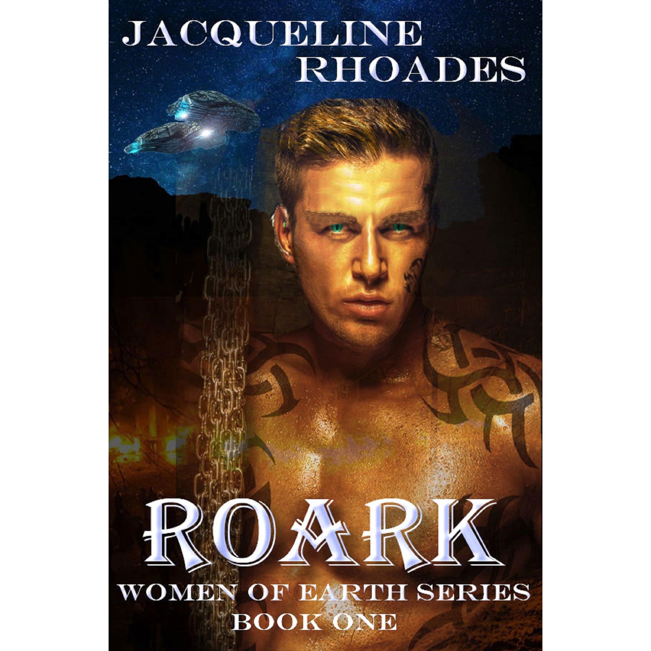 Roark: Roark (Women Of Earth, #1) By Jacqueline Rhoades