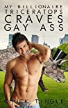 My Billionaire Triceratops Craves Gay Ass