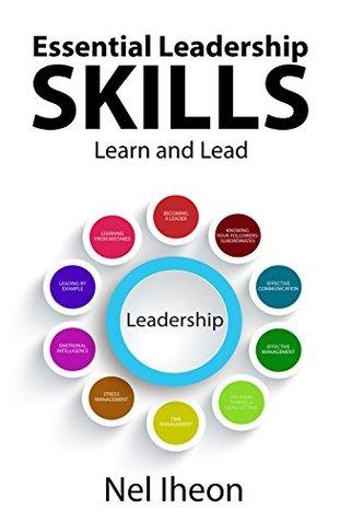 Essential Leadership Skills: Learn and Lead Nel Iheon
