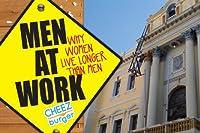 Men At Work: Why Women Live Longer Than Men