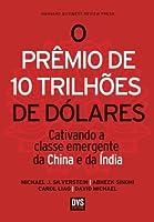 O Prêmio de 10 Trilhões de Dólares - Cativando a classe emergente da China e da Índia
