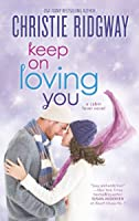 Keep On Loving You (Cabin Fever, #4)
