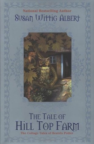 The Tale of Hill Top Farm (The Cottage Tales of Beatrix Potter, #1)