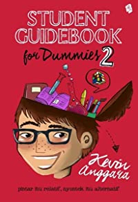 Student Guidebook for Dummies 2 : Pintar Itu Relatif, Nyontek Itu Alternatif
